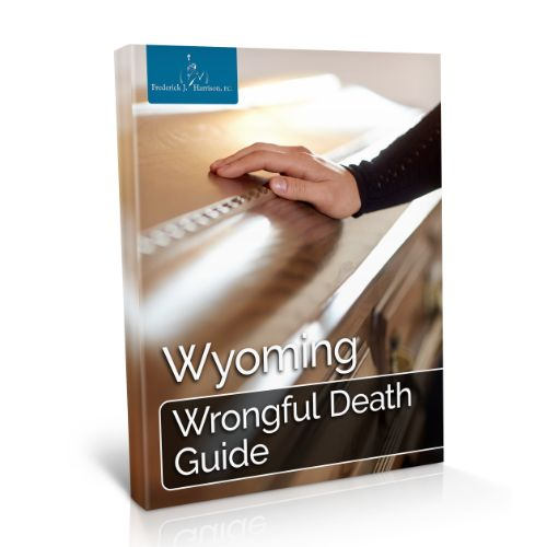 Wyoming Wrongful Death Guide